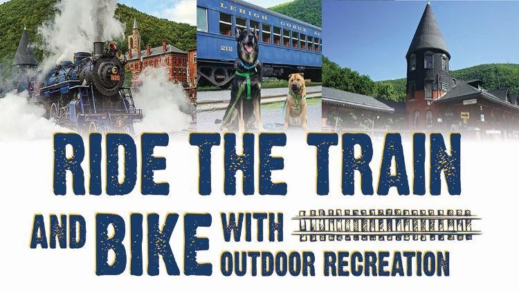 Lehigh Gorge Scenic Railway & Bike Ride