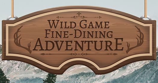 Wild Game Fine-Dining Adventure