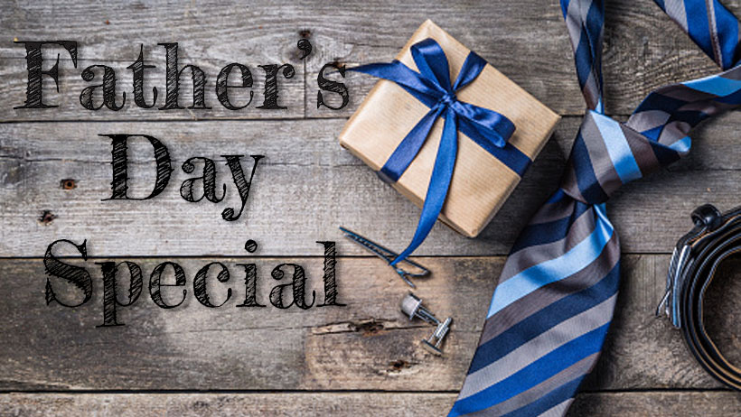 Father's Day Special - June Monthly Special